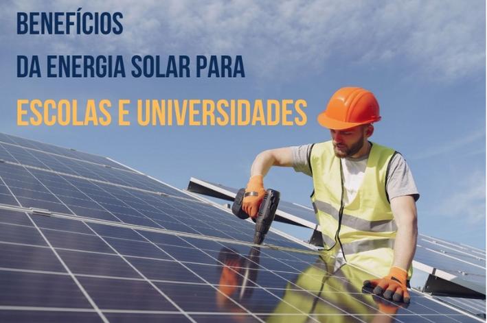 BENEFÍCIOS DA ENERGIA SOLAR PARA ESCOLAS E UNIVERSIDADES